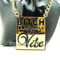 Bitch Don't Kill My Vibe Night Club Lady Killer Slogan Dog Tag Pendant Necklace