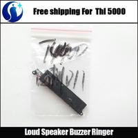 100% Original Loud Speaker Buzzer Ringer for THL 4400 / THL 5000 Smart cell phone Free Shipping