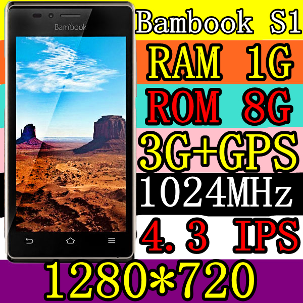 "GSM/WCMDA bambook S1 Dual core android phones 4.3""IPS 1280*720 RAM 1G+ROM 8G 3G+GPS WIFI VS JIAYU G4 call phone.HK deliver goods(China (Mainland))"