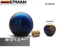 EPMAN - (M10*1.5) High quality Full Titanium shift knobs/shift knob/ gears header parts EP-SK0103